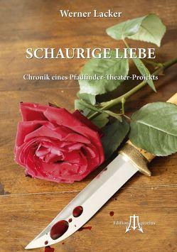 SCHAURIGE LIEBE von Werner,  Lacker