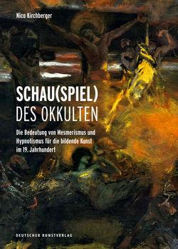 Schau(spiel) des Okkulten von Kirchberger,  Nico