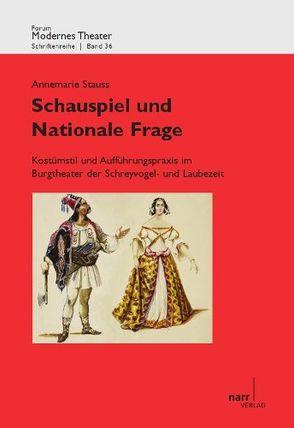 Schauspiel und Nationale Frage von Fischer,  Annemarie, Stauss,  Annemarie
