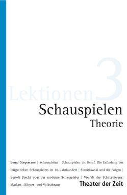 Schauspielen Theorie von Stegemann,  Bernd