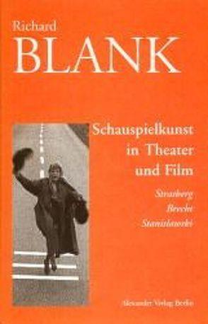 Schauspielkunst in Theater und Film von Blank,  Richard