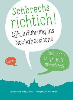 Schbrechs richtich von Fricke,  Wolfgang, Robbert,  Jörg