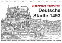 Schedelsche Weltchronik Deutsche Städte 1493 (Tischkalender 2019 DIN A5 quer) von Liepke,  Claus