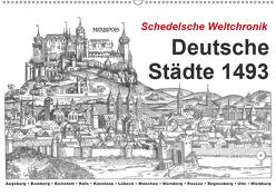 Schedelsche Weltchronik Deutsche Städte 1493 (Wandkalender 2019 DIN A2 quer) von Liepke,  Claus