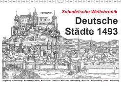 Schedelsche Weltchronik Deutsche Städte 1493 (Wandkalender 2019 DIN A3 quer) von Liepke,  Claus