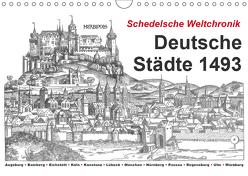 Schedelsche Weltchronik Deutsche Städte 1493 (Wandkalender 2019 DIN A4 quer) von Liepke,  Claus