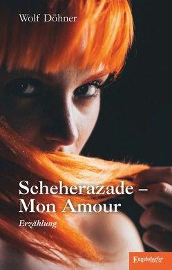 Scheherazade – Mon Amour von Döhner,  Wolf