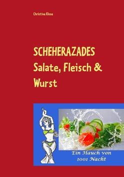 SCHEHERAZADES Salate, Fleisch & Wurst von Klose,  Christine