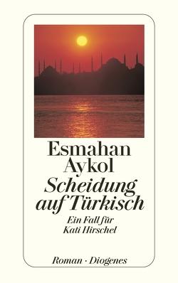 Scheidung auf Türkisch von Aykol,  Esmahan, Bauer,  Antje
