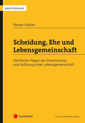 Scheidung, Ehe und Lebensgemeinschaft von Deixler-Hübner,  Astrid