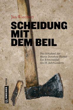 Scheidung mit dem Beil von Wiechert,  Jan