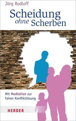 Scheidung ohne Scherben von Rodloff,  Jörg