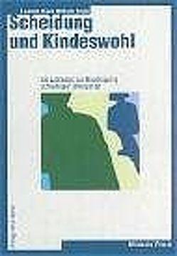 Scheidung und Kindeswohl von Felder,  Wilhelm, Staub-Utiger,  Liselotte