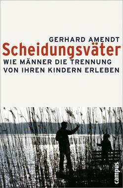 Scheidungsväter von Amendt,  Gerhard