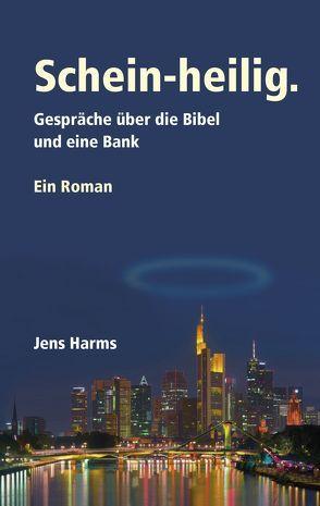 Schein-heilig von Harms,  Jens