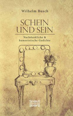 Schein und Sein von Busch,  Wilhelm