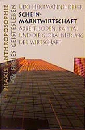 Scheinmarktwirtschaft von Herrmannstorfer,  Udo