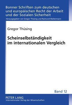 Scheinselbständigkeit im internationalen Vergleich von Thüsing,  Gregor