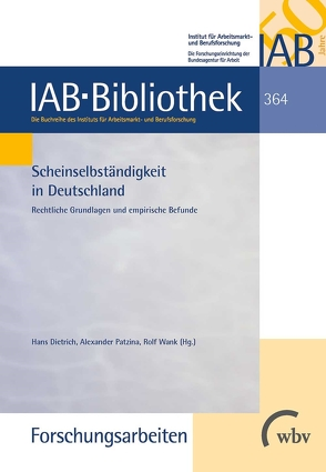 Scheinselbständigkeit in Deutschland von Dietrich,  Hans, Patzina,  Alexander, Wank,  Rolf
