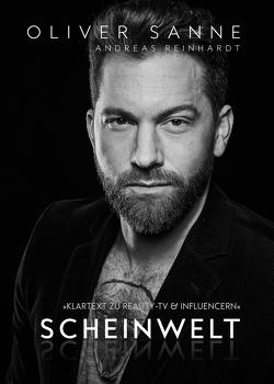 Scheinwelt – Klartext zu Reality TV & Influencern von Sanne,  Oliver
