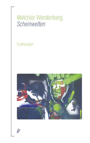 Scheinwelten von Werdenberg,  Melchior