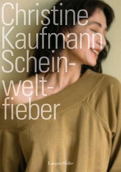 Scheinweltfieber von Kaufmann,  Christine