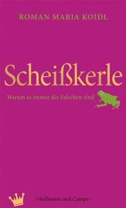 Scheißkerle von Koidl,  Roman Maria