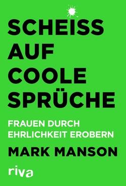 Scheiß auf coole Sprüche von Manson,  Mark