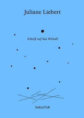 Scheiß auf das Weltall von Groß,  Joshua, Kolb,  Karin, Liebert,  Juliane, Müller-Schwefe,  Moritz, Rösch,  Sophia