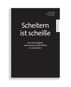 Scheitern ist scheiße von Fischbach,  Dr. Sven, Reiss,  Michael, Schenscher,  Jochen