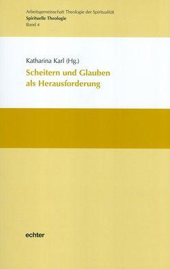 Scheitern und Glauben als Herausforderung von Fuchs,  Gotthard, Karl,  Katharina