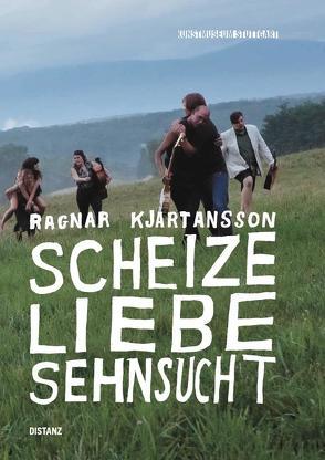 Scheize – Liebe – Sehnsucht von Groos,  Ulrike, Kjartansson,  Ragnar, Wurzbacher,  Carolin