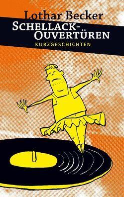 Schellackouvertüren von Becker,  Lothar