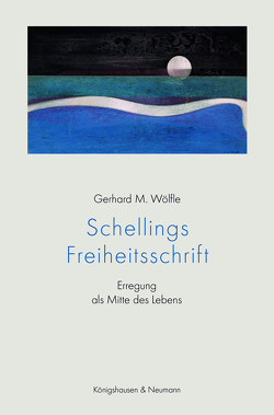 Schellings Freiheitsschrift von Wölfle,  Gerhard M.