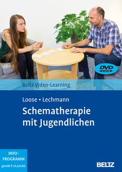Schematherapie mit Jugendlichen von Dresbach,  Eva, Lechmann,  Claus, Loose,  Christof