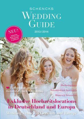 Schencks Wedding Guide 2013/2014 von Schenck zu Schweinsberg,  Christoph