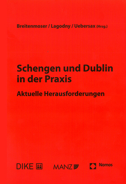 Schengen und Dublin in der Praxis von Breitenmoser,  Stephan, Lagodny,  Otto, Uebersax,  Peter