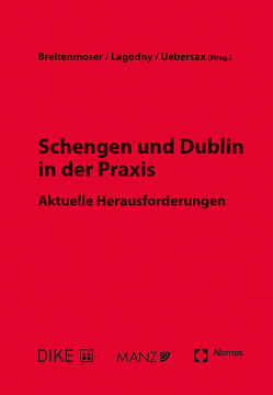 Schengen und Dublin in der Praxis von Breitenmoser,  Stephan, Ladogny,  Otto, Uebersax,  Peter