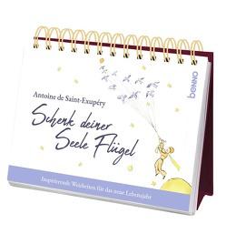 Schenk deiner Seele Flügel von de Saint-Exupéry,  Antoine, Kreichgauer,  Dominique