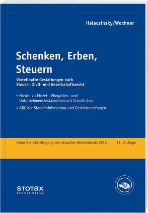 Schenken, Erben, Steuern von Halaczinsky,  Raymond, Wochner,  Georg