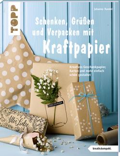 Schenken, Grüßen und Verpacken mit Kraftpapier (kreativ.kompakt) von Rundel,  Johanna