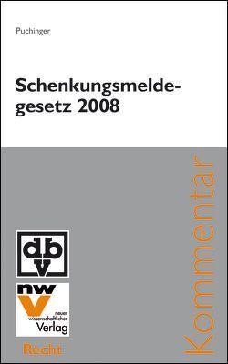 Schenkungsmeldegesetz 2008 von Puchinger,  Martin