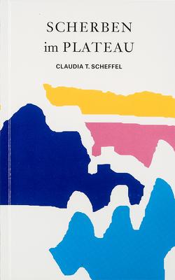 Scherben im Plateau von Scheffel,  Claudia Tuyet