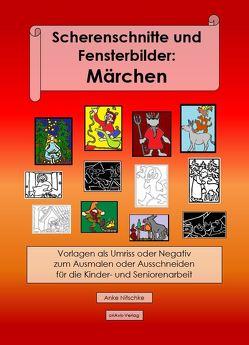 Scherenschnitte und Fensterbilder: Märchen von Nitschke,  Anke