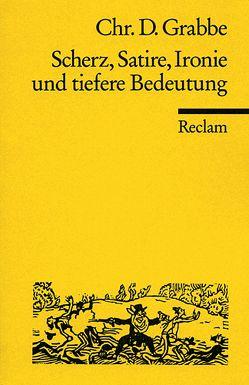 Scherz, Satire, Ironie und tiefere Bedeutung von Bergmann,  Alfred, Grabbe,  Christian D