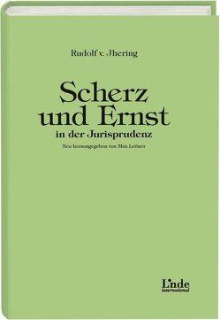 Scherz und Ernst in der Jurisprudenz von Jhering,  Rudolf von, Leitner,  Max