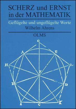 Scherz und Ernst in der Mathematik von Ahrens,  Wilhelm