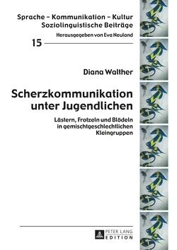 Scherzkommunikation unter Jugendlichen von Walther,  Diana