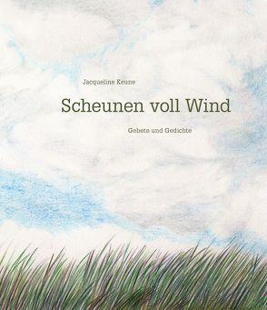 Scheunen voll Wind von Hess Jossen,  Silvia, Keune,  Jacqueline