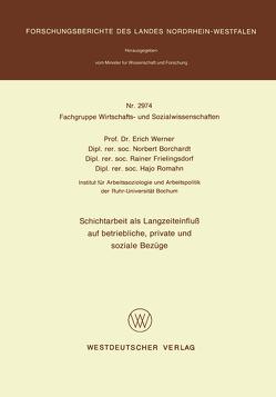 Schichtarbeit als Langzeiteinfluß auf betriebliche, private und soziale Bezüge von Werner,  Erich